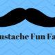 Moustache Fun Facts